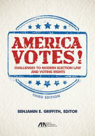America Votes!Challenges to Modern Election Law and Voting Rights【電子書籍】