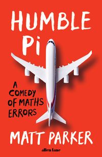 Humble PiA Comedy of Maths Errors【電子書籍】[ Matt Parker ]