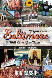 If You Love Baltimore, It Will Love You Back【電子書籍】[ Ron Cassie ]