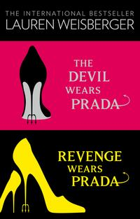 The Devil Wears Prada Collection: The Devil Wears Prada, Revenge Wears Prada【電子書籍】[ Lauren Weisberger ]