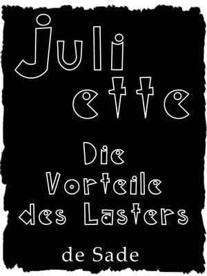 JulietteOder Die Vorteile des Lasters【電子書籍】[ Marquis de Sade ]
