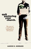 Quit Pastoring Your Church