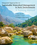 Integrated Approaches to Sustainable Watershed Management in Xeric Environments