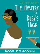 The Mystery of Ruby's Mask (Ruby Dove Mysteries Book 8)