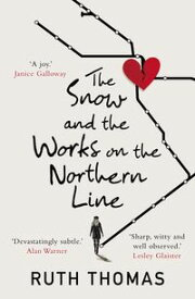 The Snow and the Works on the Northern Line【電子書籍】[ Ruth Thomas ]