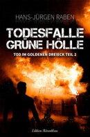 Tod im Goldenen Dreieck -Todesfalle Grüne Hölle #2