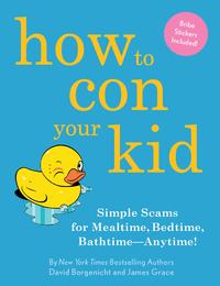 HowtoConYourKidSimpleScamsforMealtime,Bedtime,Bathtime-Anytime!