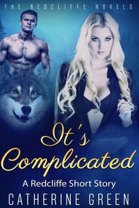 It'sComplicated(ARedcliffeShortStory)TheRedcliffeNovels