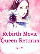 Rebirth: Movie Queen Returns