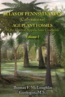 ATLAS OF PENNSYLVANIAN (CARBONIFEROUS) AGE PLANT FOSSILS OF THE CENTRAL APPALACHIAN COALFIELDS