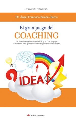 El gran juego del coaching【電子書籍】[ Dr. ?ngel Briones Barco ]