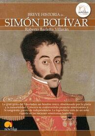Breve historia de Sim?n Bol?var【電子書籍】[ Roberto Barletta Villar?n ]
