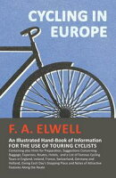 Cycling in Europe - An Illustrated Hand-Book of Information for the use of Touring Cyclists