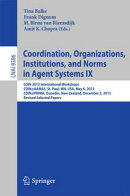 Coordination, Organizations, Institutions, and Norms in Agent Systems IX