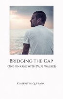 Bridging the Gap, One on One with Paul Walker
