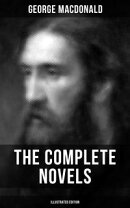 The Complete Novels of George MacDonald (Illustrated Edition)
