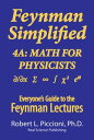 Feynman Lectures Simplified 4A: Math for Physicists【電子書籍】[ Robert Piccioni ]