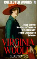 Collected Works of Virginia Woolf. Illustrated