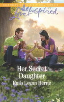Her Secret Daughter (Mills & Boon Love Inspired) (Grace Haven, Book 5)