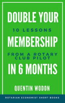 Double Your Membership In Six Months: 10 Lessons from a Rotary Club Pilot