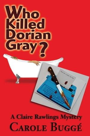 Who Killed Dorian Gray?【電子書籍】[ Carole Bugg? ]