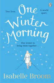 One Winter Morning Warm your heart this winter with this uplifting and emotional family drama【電子書籍】[ Isabelle Broom ]