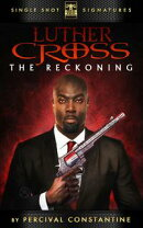Luther Cross, Volume 1: The Reckoning