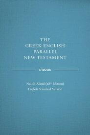 Greek-English Parallel New Testament ebook: NA28-ESV【電子書籍】[ Crossway ]