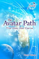 The Avatar® Path: The Way We Came