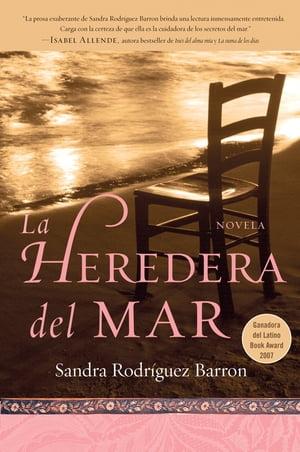 La heredera del marNovela【電子書籍】[ Sandra Rodriguez Barron ]