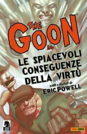 The Goon volume 4: Le spiacevoli conseguenze della virt? (Collection)【電子書籍】[ Eric Powell ]