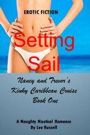 Setting Sail: Nancy and Trevor's Kinky Caribbean Cruise, Book One
