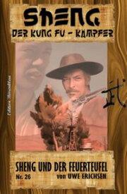 Sheng #26: Sheng und der Feuerteufel【電子書籍】[ Uwe Erichsen ]
