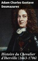 Histoire du Chevalier d'Iberville (1663-1706)