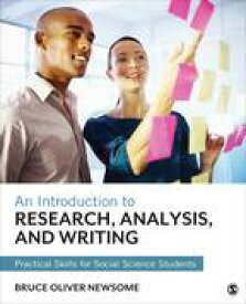 An Introduction to Research, Analysis, and WritingPractical Skills for Social Science Students【電子書籍】[ Bruce Oliver Newsome ]