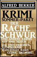Krimi Sommer Paket 2018: Der Racheschwur und andere Krimis auf 1000 Seiten