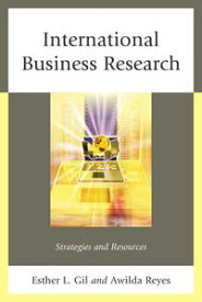 International Business ResearchStrategies and Resources【電子書籍】[ Esther L. Gil ]
