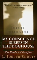 My Conscience Sleeps in the Doghouse