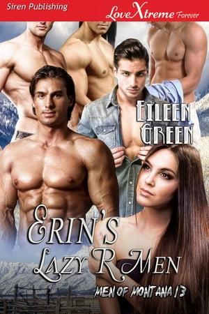 Erin's Lazy R Men【電子書籍】[ Eileen Green ]