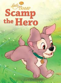 Lady and the Tramp: Scamp the Hero【電子書籍】[ Disney Book Group ]