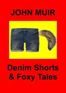 Denim Shorts & Foxy Tales