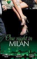 One Night in... Milan: The Italian's Future Bride / The Italian's Chosen Wife / The Italian's Captive Virgin…
