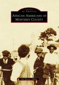 African Americans of Monterey County【電子書籍】[ Jan Batiste Adkins ]