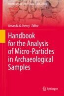 Handbook for the Analysis of Micro-Particles in Archaeological Samples