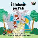 Îl iubesc pe Tati (I Love My Dad - Romanian Edition)