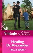 Healing Dr. Alexander (Mills & Boon Vintage Superromance)