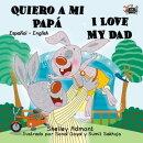 Quiero a mi Papá I Love My Dad (Spanish English Bilingual Collection)