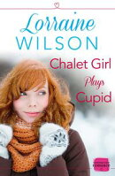 Chalet Girl Plays Cupid: (A Free Short Story) (Ski Season, Book 6)