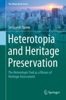 Heterotopia and Heritage Preservation