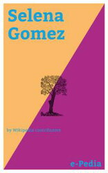 e-Pedia: Selena Gomez